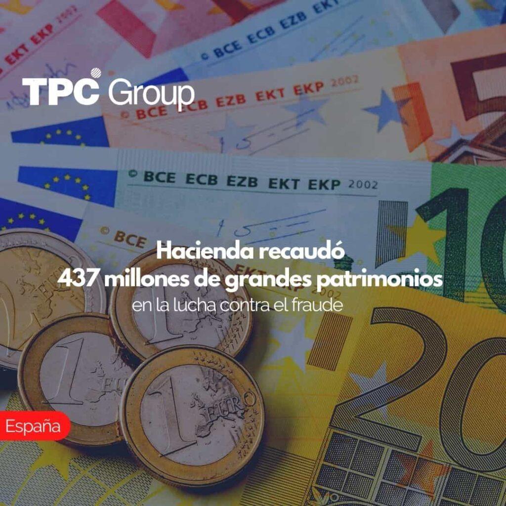 Hacienda recaudó 437 millones de grandes patrimonios en la lucha contra el fraude