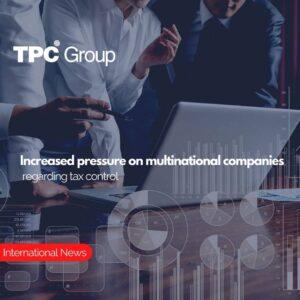 Increased pressure on multinational companies regarding tax control