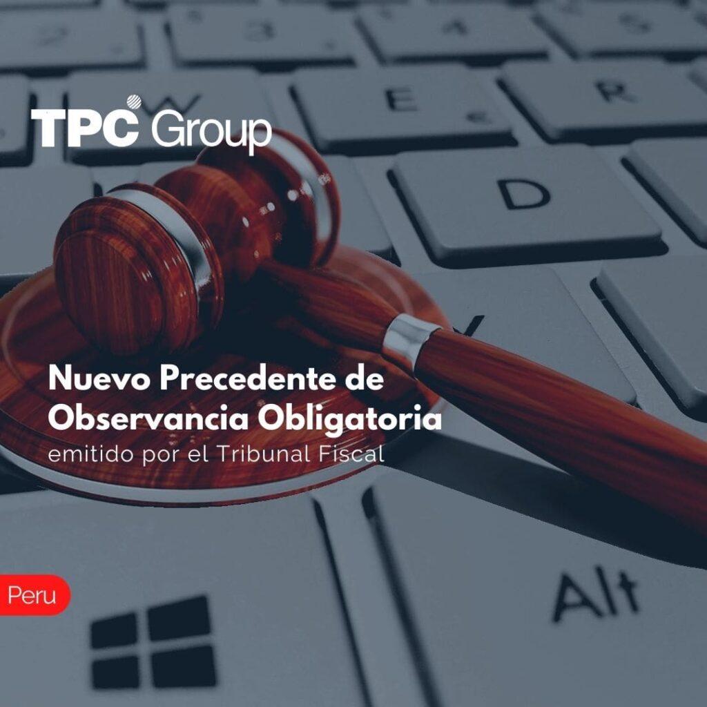 Nuevo Precedente de Observancia Obligatoria emitido por el Tribunal Fiscal