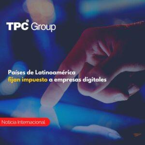 Países de Latinoamérica fijan impuesto a empresas digitales
