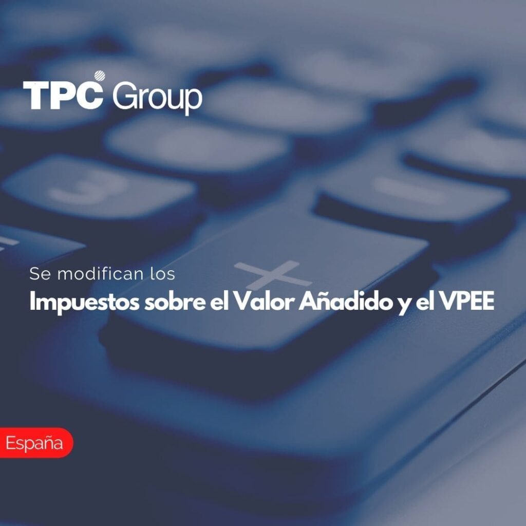 Se modifican los Impuestos sobre el Valor Añadido y el VPEE