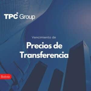 Vencimiento de Precios de Transferencia en Bolivia
