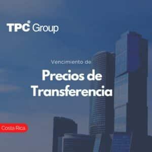Vencimiento de Precios de Transferencia en Costa Rica
