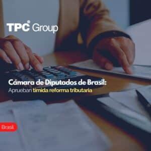 Cámara de Diputados de Brasil Aprueban tímida reforma tributaria