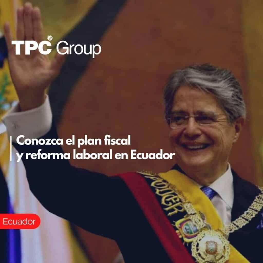 Conozca el plan fiscal y reforma laboral en Ecuador