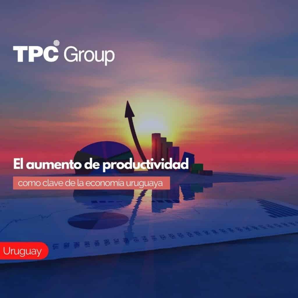 El aumento de productividad como clave de la economía uruguaya