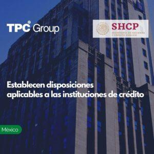 Establecen disposiciones aplicables a las instituciones de crédito