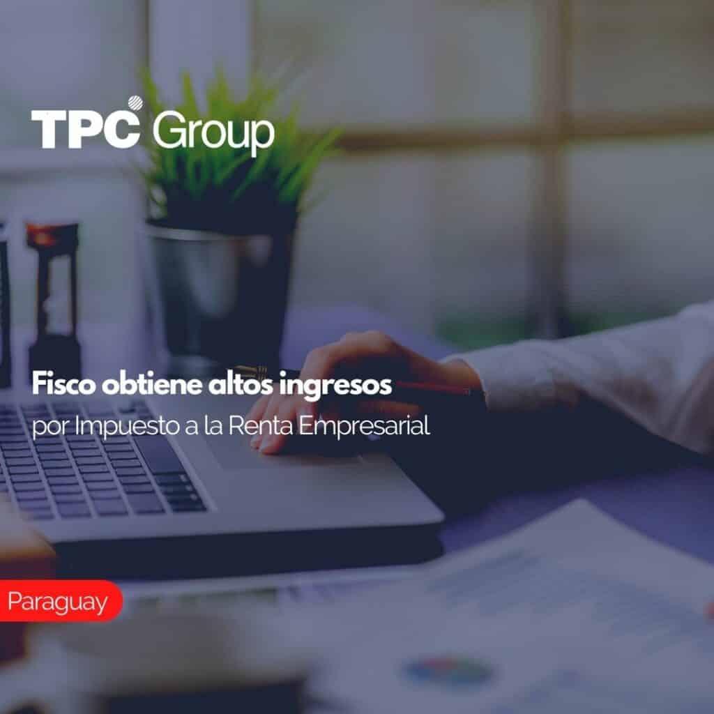 Fisco obtiene altos ingresos por Impuesto a la Renta Empresarial