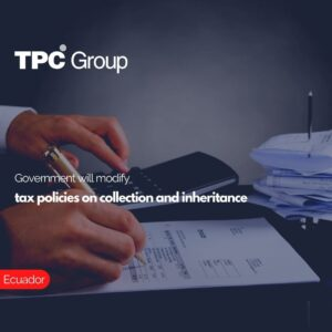 Government will modify tax policies on collection and inheritance