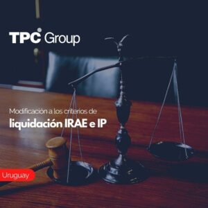 Modificación a los criterios de liquidación del IRAE e IP