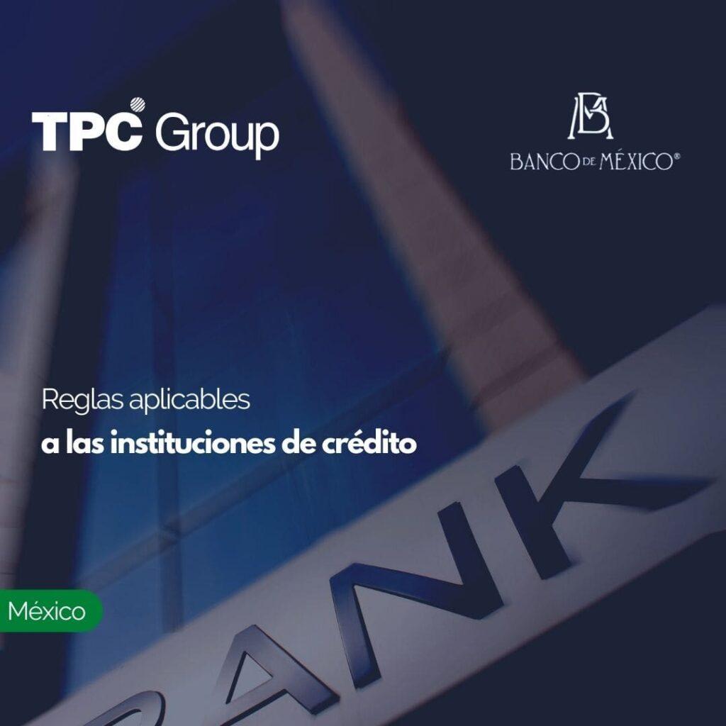Reglas aplicables a las instituciones de crédito