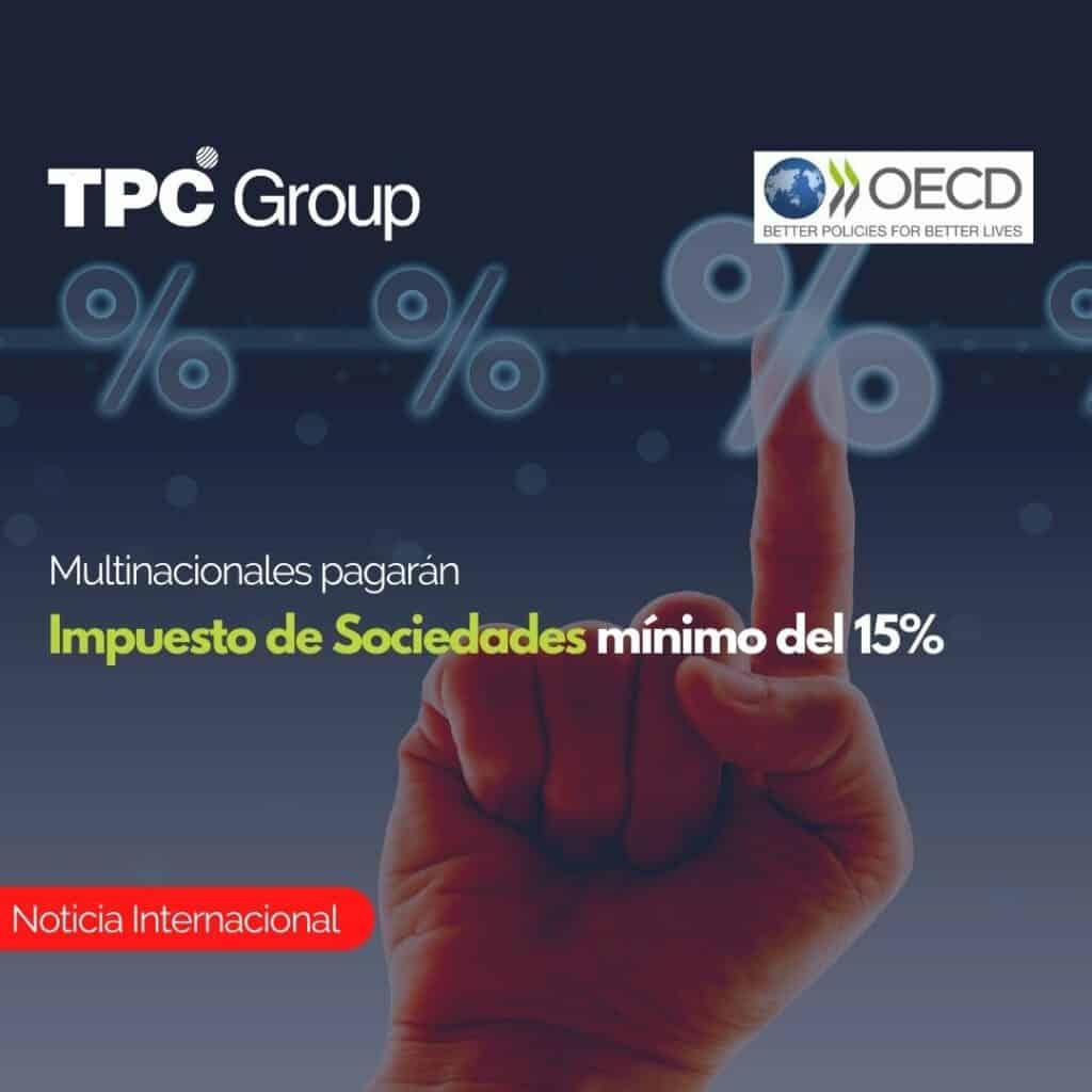 Multinacionales pagarán Impuesto de Sociedades mínimo del 15%.